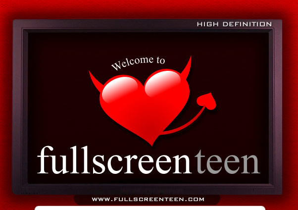 Welcome to Full Screen Teen! High Definition Teen Sex Videos!